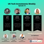 UK Tech Investments Weekly 12